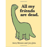 all my friends are dead book